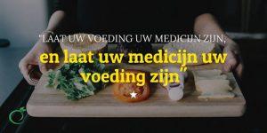 Laat uw voeding uw medicijn zijn